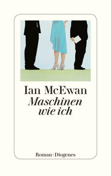 """Leseliste """"Maschinen wie ich"""" von Ian Mc Ewan"""