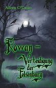 Rowan - Verteidigung der Felsenburg Book Cover