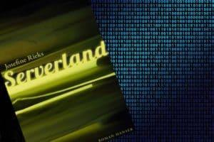 """Rezension """"Serverland"""" Josefine Rieks"""