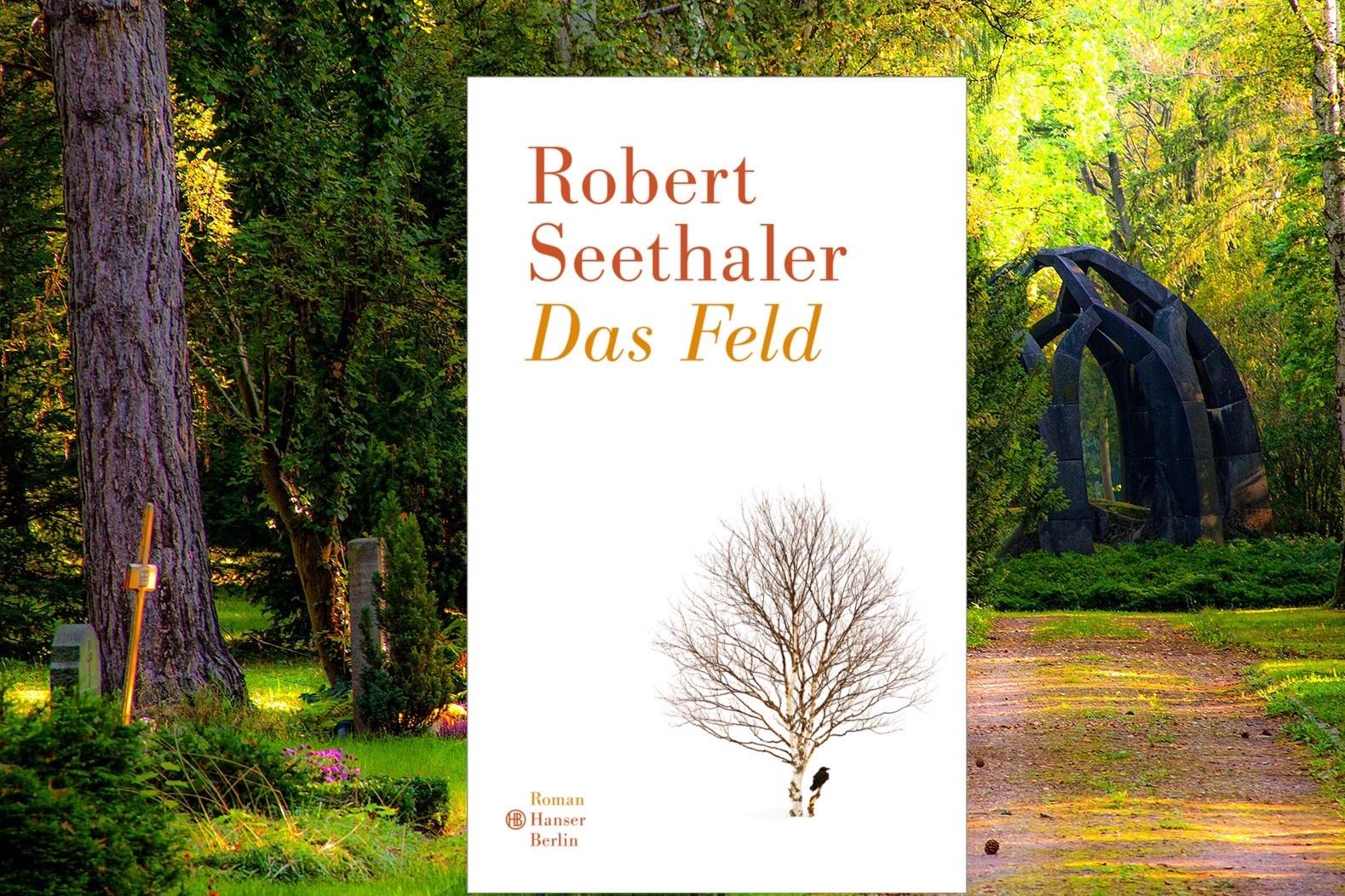 Das Feld Robert Seethaler Romane