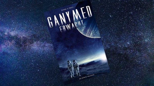 Ganymed erwacht Joshua Tree Sciencefiction Literaturblog Schreibblogg