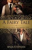 """""""A Fairy Tale: Die Suche nach dem blauen Herz"""" von Anja Stephan"""