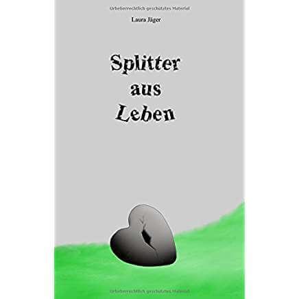 Splitter aus Leben - Laura Jäger