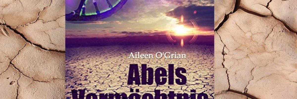 """""""Abels Vermächtnis"""" von Aileen o'Grian"""