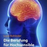 """""""Berufung für Hochsensible"""" von Luca Rohleder"""