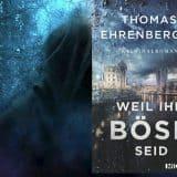 """""""Weil ihr böse seid"""" von Thomas Ehrenberger"""