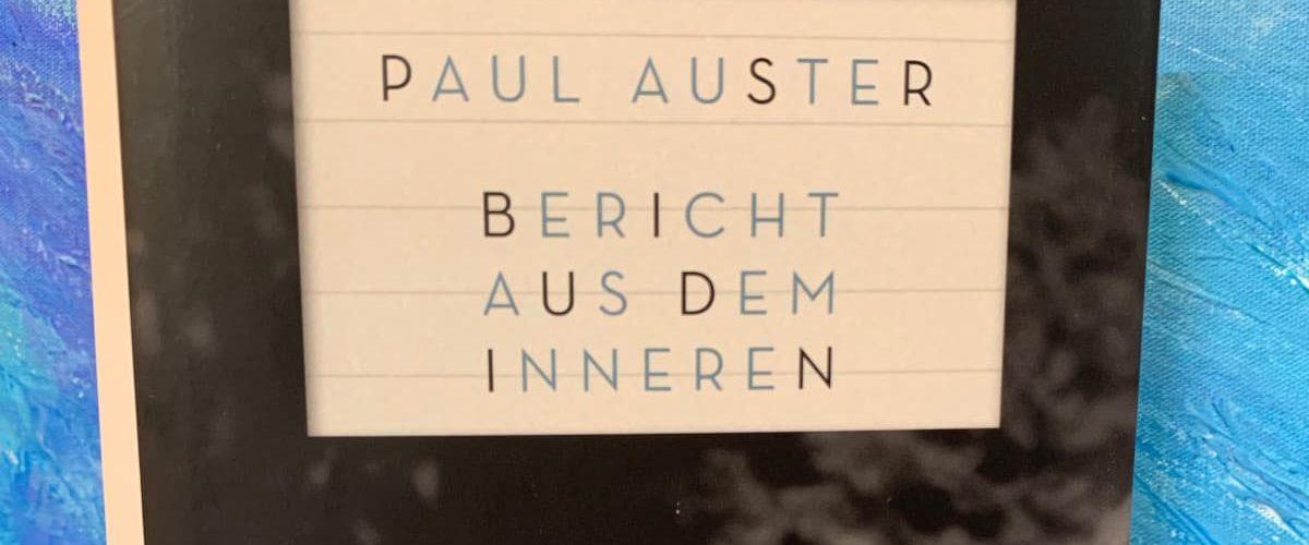 """""""Bericht aus dem Inneren"""" von Paul Auster"""