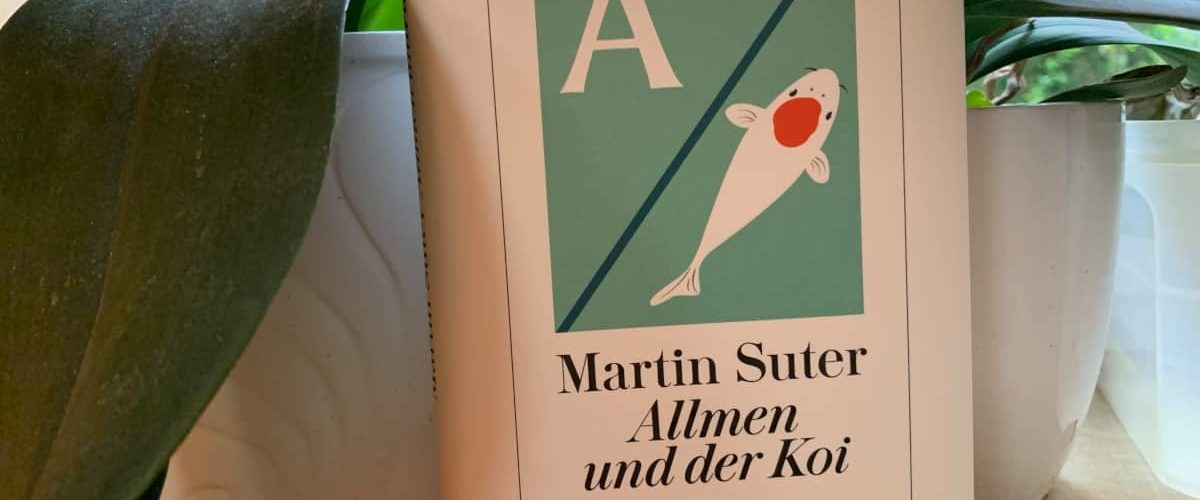 """""""Allmen und der Koi"""" von Martin Suter – Bücherblog"""