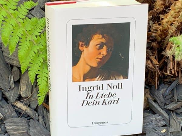 """""""In Liebe Dein Karl"""" Ingrid Noll 1"""