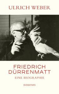 Biographie Friedrich Dürrenmatt. Eine Biographie. Ulrich Weber
