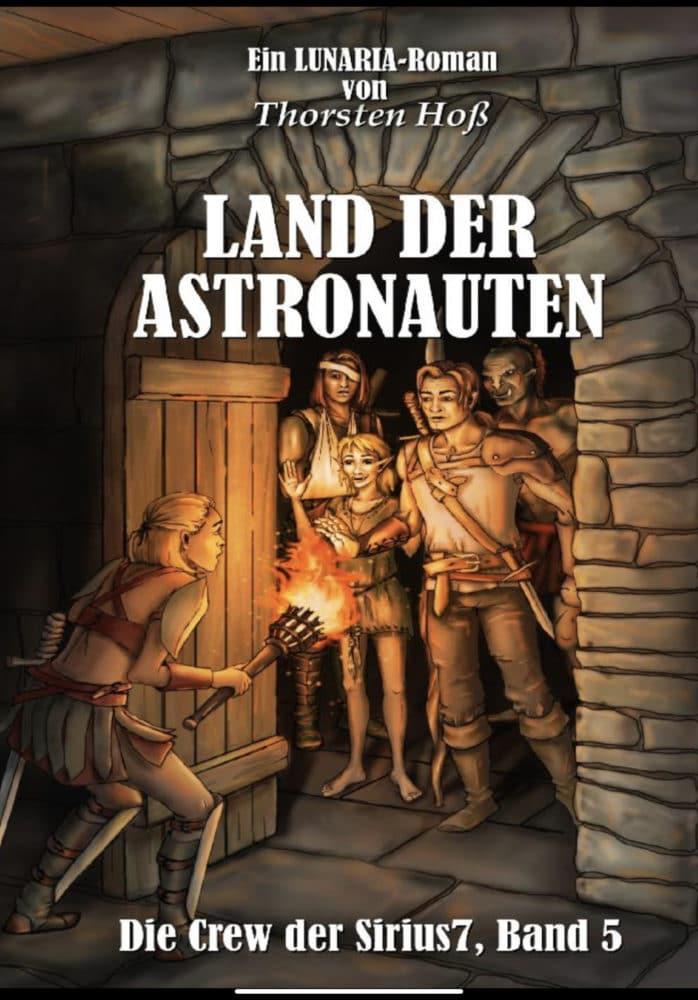 Das Land der Astronauten Thorsten Hoß