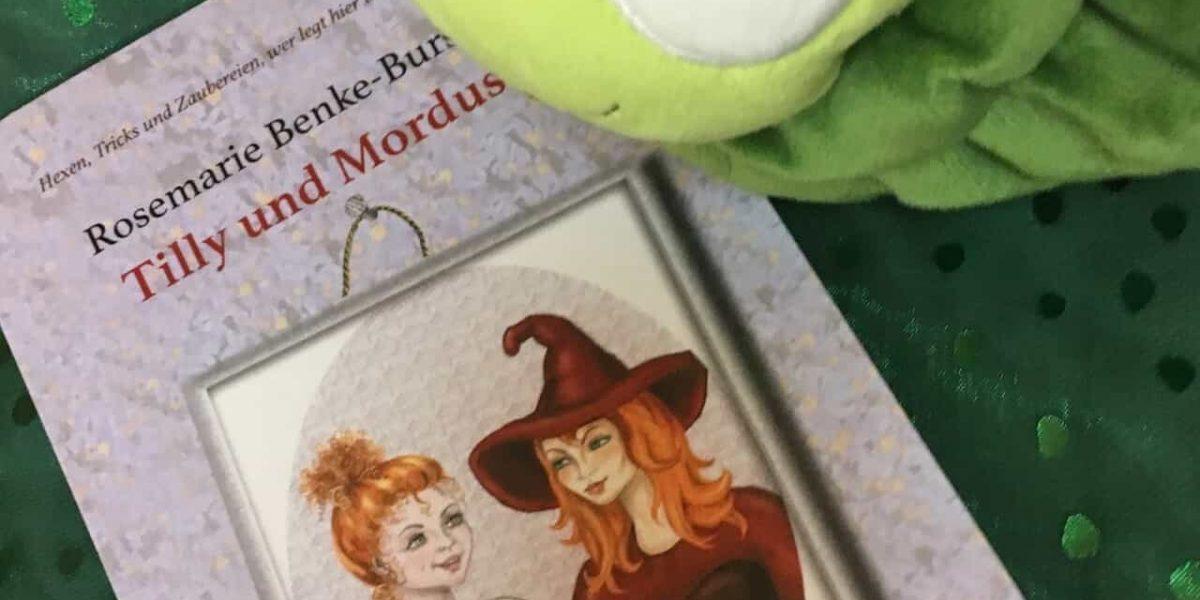Tilly und Mordusa - Rosemarie Benke-Bursian Kinderbuch Literaturblog Schreibblogg