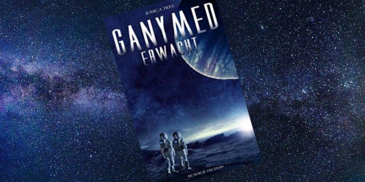 Ganymed erwacht Joshua Tree Sciencefiction Literaturblog Schreibblogg